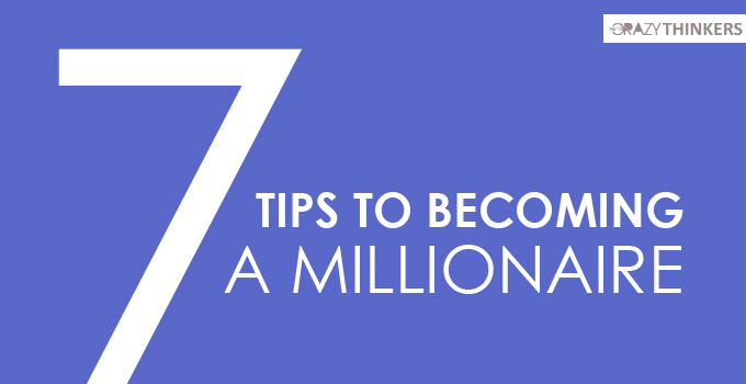7 Tips to Becoming a Millionaire