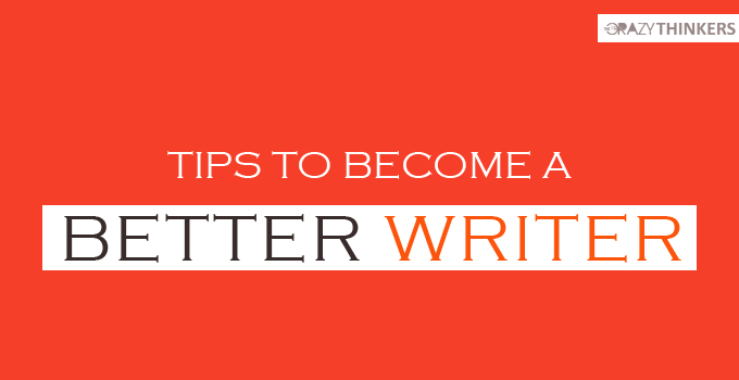Tips To Become A Better Writer