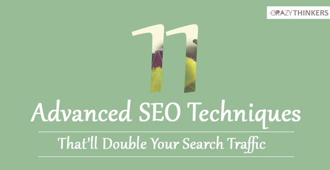 11 Advanced SEO Techniques that'll Double Your Search Traffic