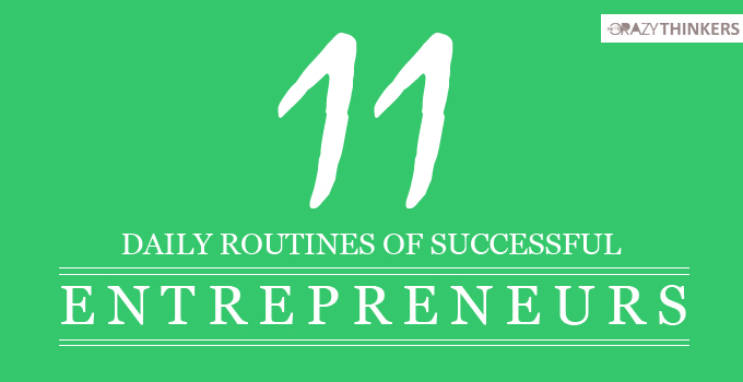 11 Daily Routines (Habits) of Successful Entrepreneurs / people - Most Effective