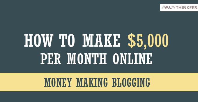 How to make $5000 per month and tips of make online money through blogging