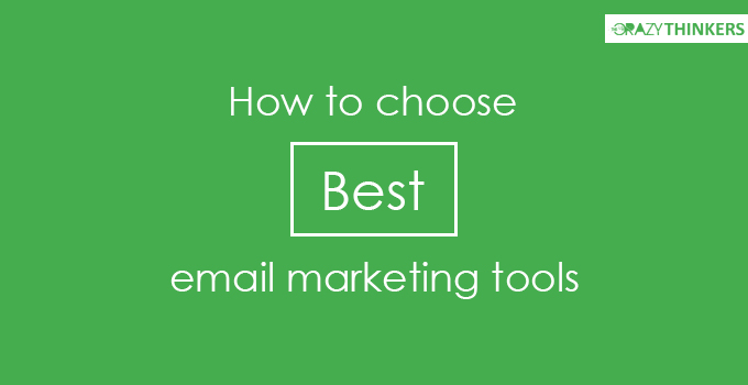 7 Tips to choosing best email marketing tools
