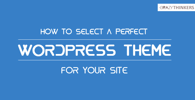 How to select the perfect word press theme for your blog/website
