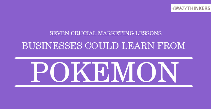 7 important marketing lessons businesses could learn from Pokémon
