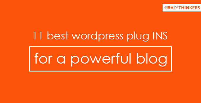 11 best wordpress plug INS for a powerful blog