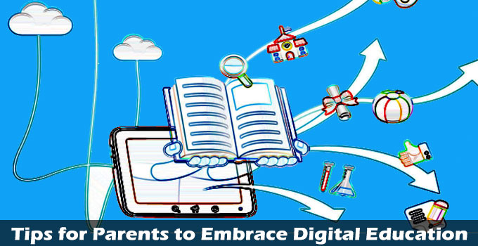 8 Tech Tips for parents to embrace digital education