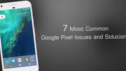 7 Common Google Pixel & pixel XL Phone Problems