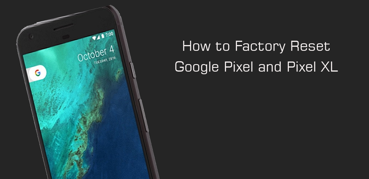 How to Factory Reset a Google Pixel