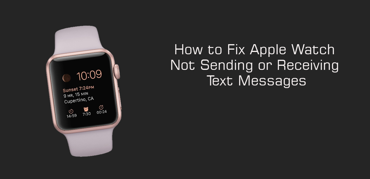How to Fix Apple Watch Not Sending or Receiving Text Messages