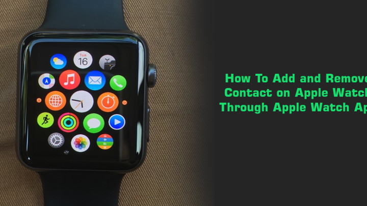 How to Add and Remove Contacts on your Apple Watch