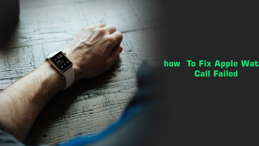 how To Fix Apple Watch Call Failed
