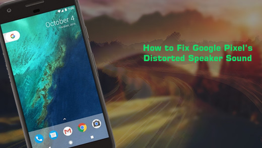 how to fix Google Pixel Audio Issue