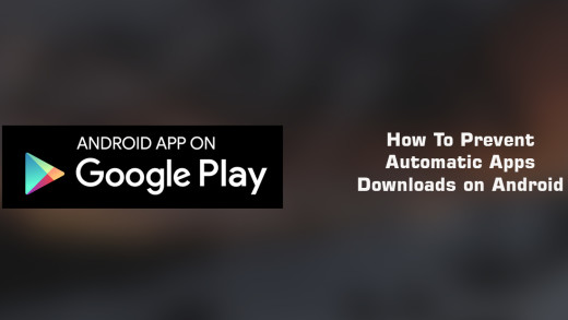 How To Prevent Automatic Apps Downloads on Android