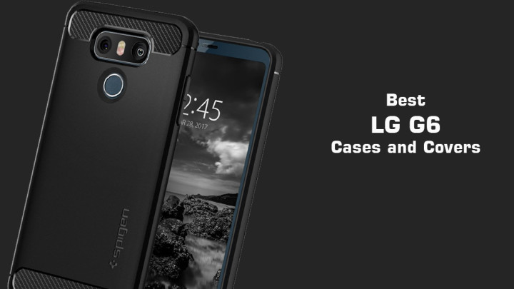 Best LG G6 Cases and Covers