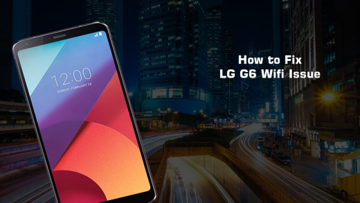 How To Fix LG G6 Fast Wifi issue