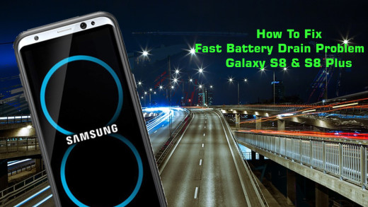How To Fix Fast Battery Drain Problem on Galaxy S8 And Galaxy S8 Plus