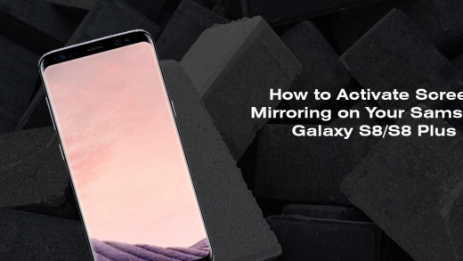 How to Activate Screen Mirroring on Your Samsung Galaxy S8S8 Plus