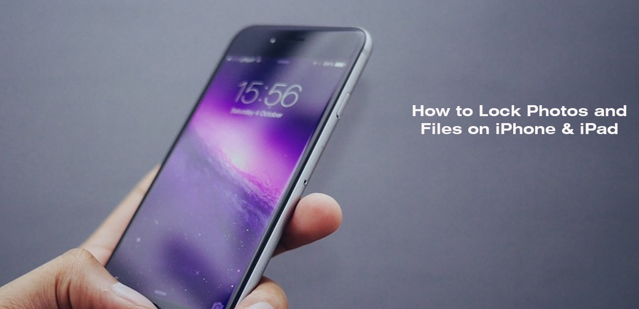How to Lock Photos and Files on iPhones and iPads