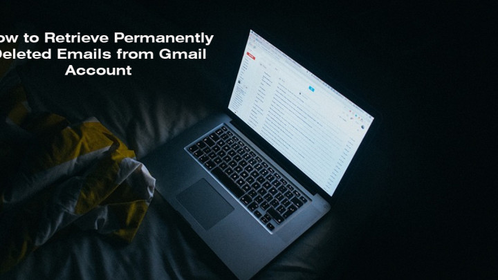 How to Retrieve Gmail Emails That You Permanently Deleted