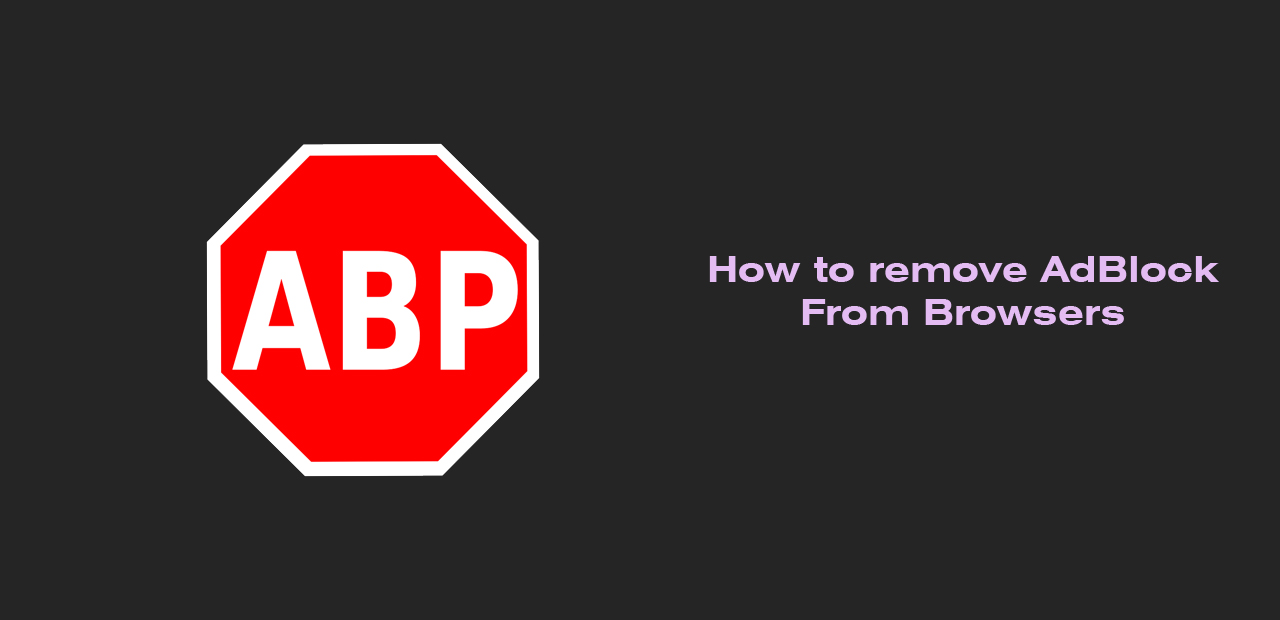 How to remove AdBlock From Browsers