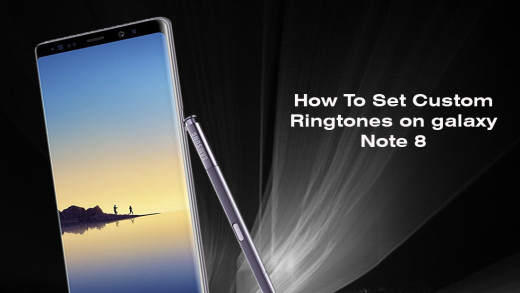 How To Set Custom Ringtones on galaxy Note 8