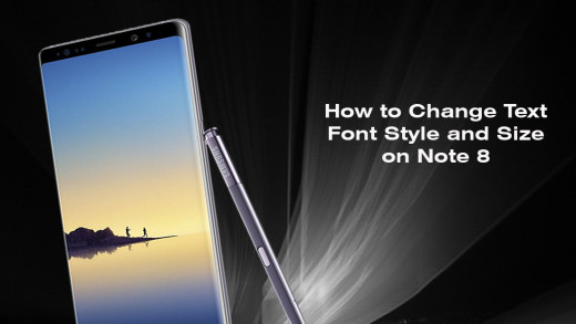 How to Change Text Font Style and Size on Samsung Galaxy Note 8