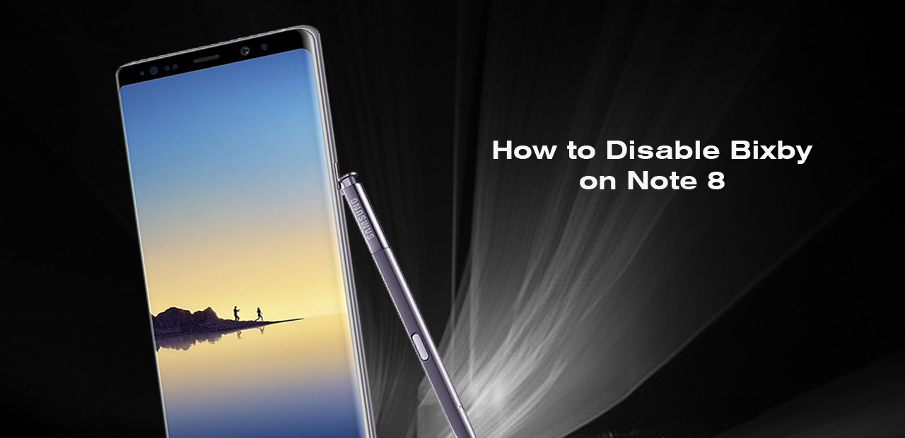 How to Disable Bixby on Samsung Galaxy Note 8