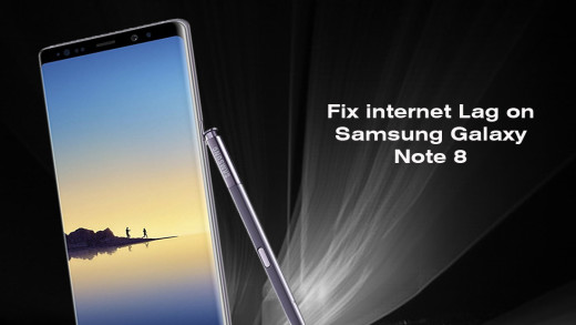 How to Fix a slow internet Lag on Samsung Galaxy Note 8