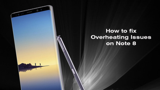 How to fix Samsung Note 8 Overheating Issue