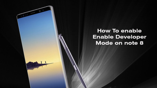 How To Enable Developer Mode on note 8