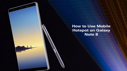 How to Use Mobile Hotspot on Galaxy Note 8